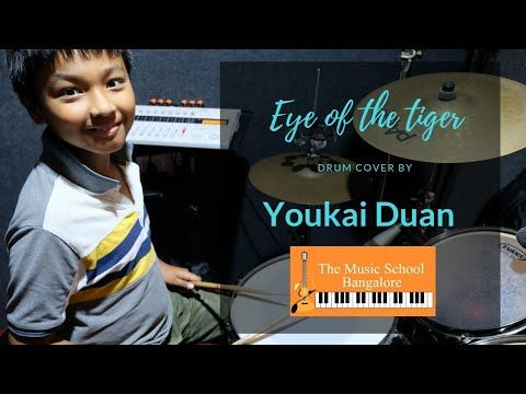 Eye Of The Tiger Drum Cover By Youkai Duan The Music School Bangalore Youtube Music School Drum Cover Music