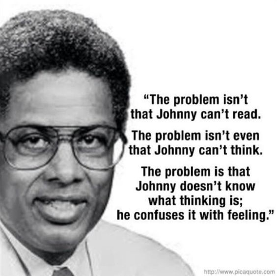 The quote is from economist and social theorist Dr. Thomas Sowell