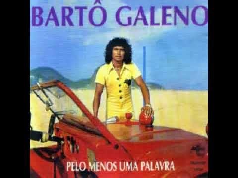 Barto Galeno 1977 Completo Com Imagens Ronaldo Palavras Musica