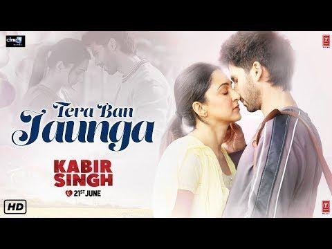 Kabir Singh Tera Ban Jaunga Full Song Tulsi Akhil Shahid K Kiara Bollywood Songs New Hindi Songs Latest Song Lyrics