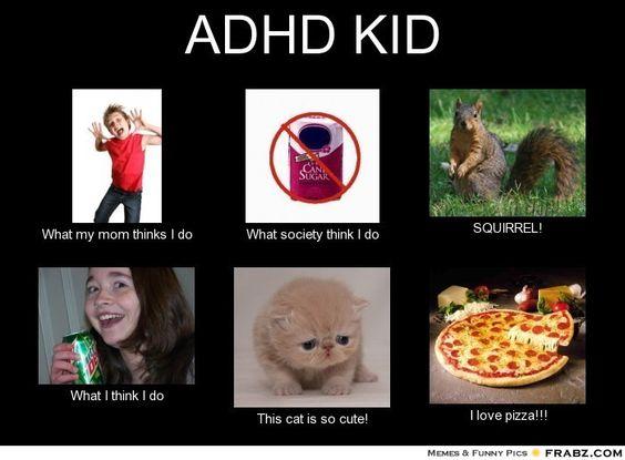 mom memes | ADHD KID... - Meme Generator What i do ...