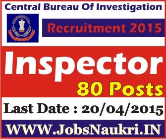 Central Bureau Of Investigation (CBI), New Delhi Recruitment 2015 : 80 Inspector Posts  Last Date : 20/04/2015  http://jobsnaukri.in/central-bureau-of-investigation-cbi-new-delhi-recruitment-2015-80-inspector-posts/