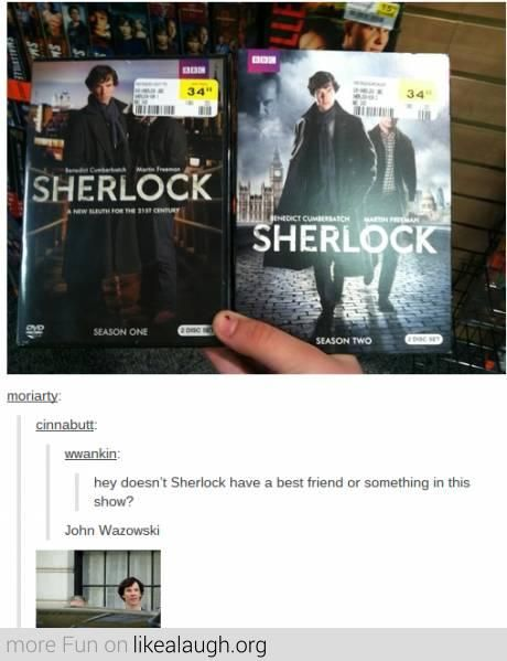 Hey Sherlock, I'm on a DVD!!<<< I'm more amused by Moriarty's face in the clouds on s2 hahahahaha
