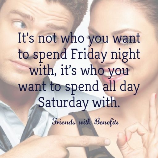 True!: Fav Movie, Good Quotes, Movie Quote, Friends With Benefits, Favorite Movies, So True, Favorite Quotes, Friday Nights, True Quote