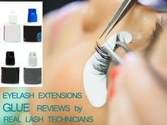 """Read reviews of 4 eyelash extensions glue brands by REAL eyelash technicians! """"The Lashe"""", """"Blink Advanced Adhesive"""", """"Sarah's Expert Collection Glue"""", and """"Eyelash Addict"""" are reviewed. You will learn which factors affect the performance of any one eyelash extensions glue. #eyelashextensions #eyelashglue #review"""