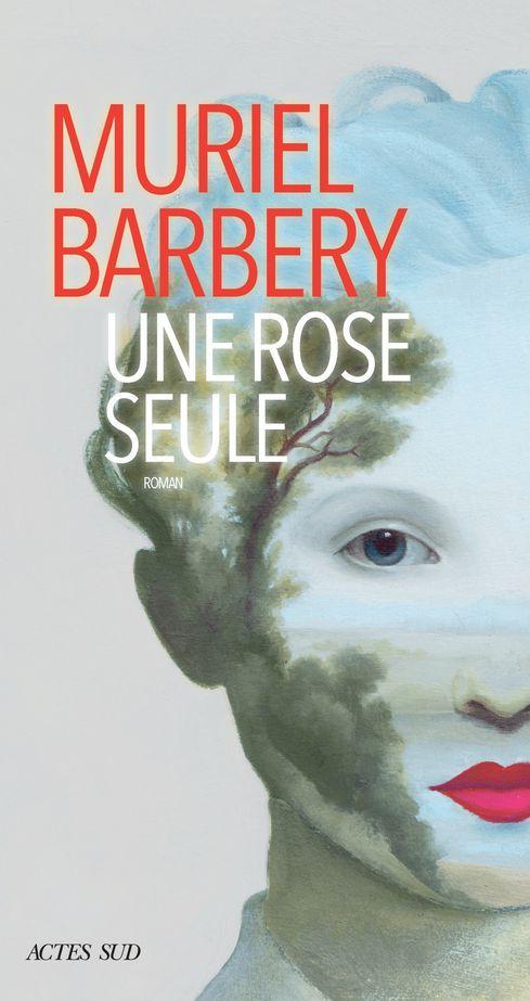 Une Rose Seule Muriel Barbery Editions Actes Sud Danactu Resistance En 2020 Roman Muriel Litterature Japonaise