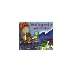 What Happened to Marion's Book? - Marion, a book lover, who discovers she has not been taking very good care of her books when she accidently plops jam on a book borrowed from the school library and cannot find one in her own collection that is in good enough condition to replace it.