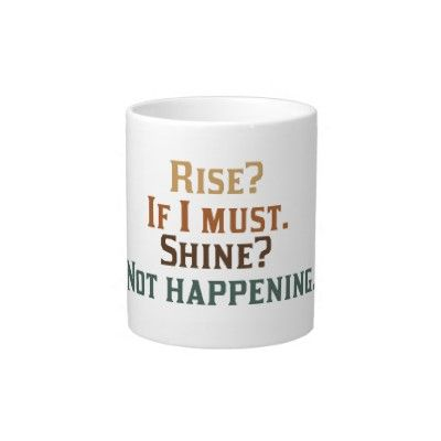 A Must Have PLEASE!!!  My office coffee cup!!