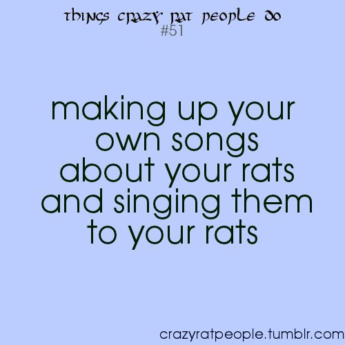 crazy rat people I do this all the time!