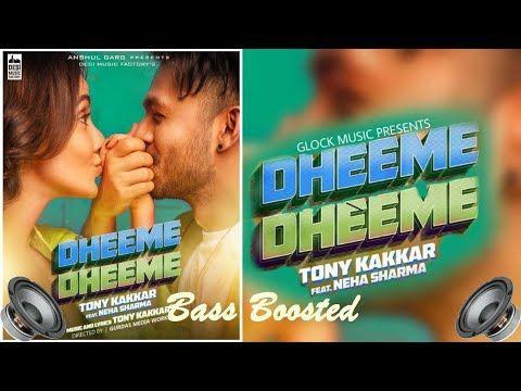 Dheeme Dheeme Tony Kakkar Neha Sharma Latest Bollywood Song Bass Boosted Youtube Latest Bollywood Songs Bollywood Songs Songs