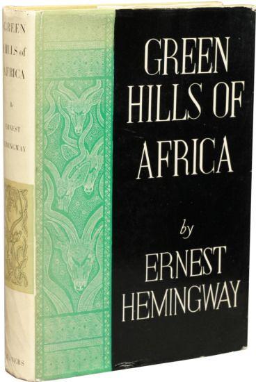 ernest hemingway #GreenHillsOfAfrica #Hemingway