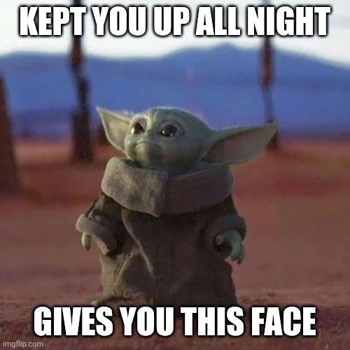 Parenting Memes For People Constantly Wrangling Small Demons Yoda Funny Yoda Meme Funny Relatable Memes