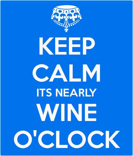 It's nearly Wine O'Clock