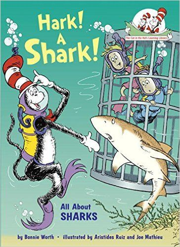 (affiliate link) Amazon.com: Hark! A Shark!: All About Sharks (Cat in the Hat's Learning Library) (9780375870736): Bonnie Worth, Aristides Ruiz, Joe Mathieu: Books