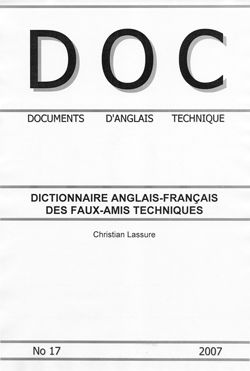 Christian Lassure, AN ENGLISH-FRENCH DICTIONARY OF TECHNICAL FALSE FRIENDS - LETTER A / DICTIONNAIRE ANGLAIS-FRANCAIS DES FAUX AMIS TECHNIQUES - LETTRE A