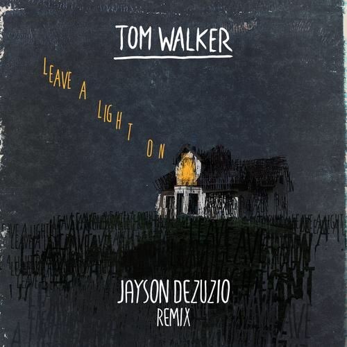 Leave A Light On Jayson Dezuzio Remix By Tom Walker Tom Walker Remix Dance Music