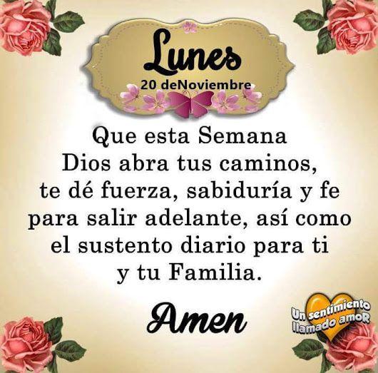 Bueno Dia Y Feliz Lunes Para Todos Y Con La Bendicion De Dios Les