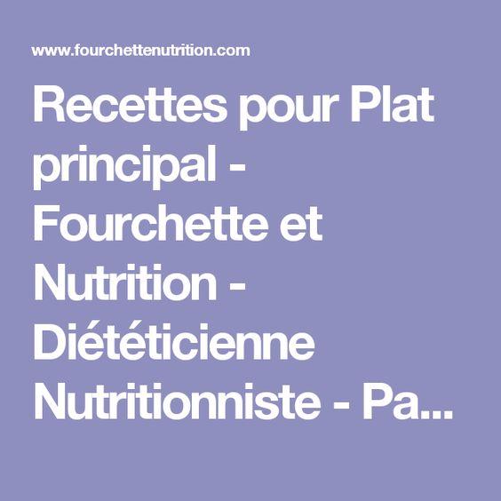 Recettes pour Plat principal - Fourchette et Nutrition - Diététicienne Nutritionniste - Paris - Consultation diététique - Abonnement menus équilibrés - Recettes diététiques