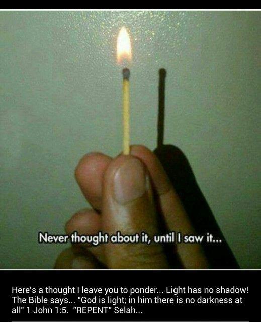 Light has no shadow.