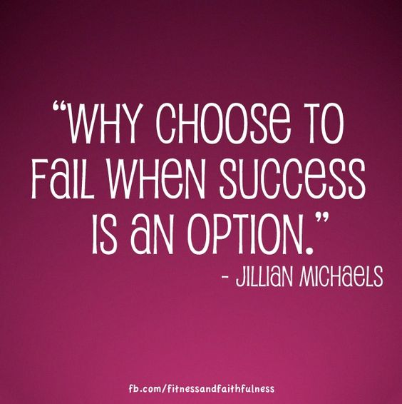 If success is an option, take it.