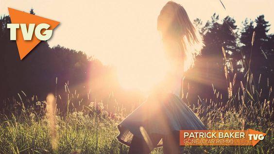 Patrick Baker - Gone (LYAR Remix)