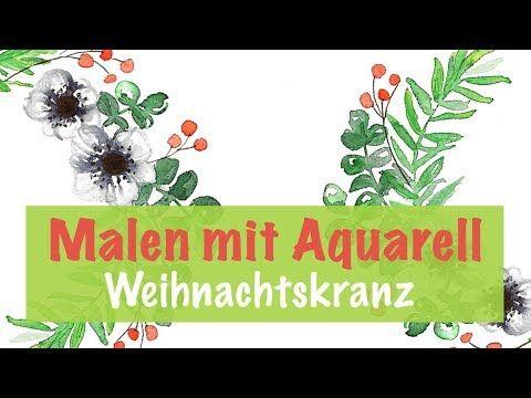 Malen Mit Aquarell Fur Anfanger Weihnachtskranz Youtube