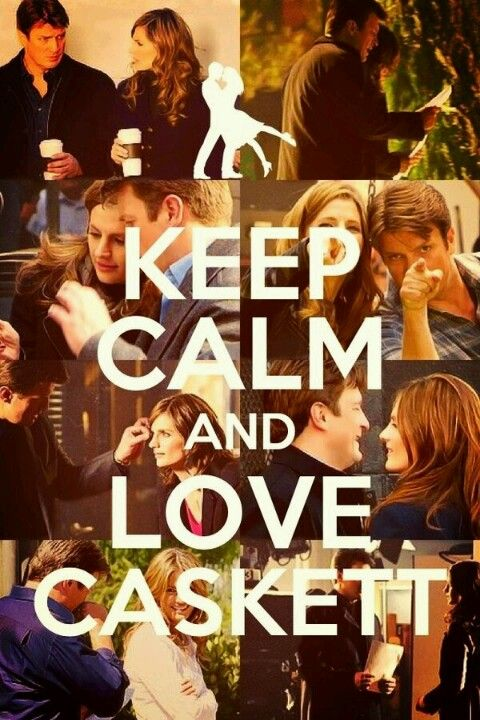 Keep calm and love Caskett :)