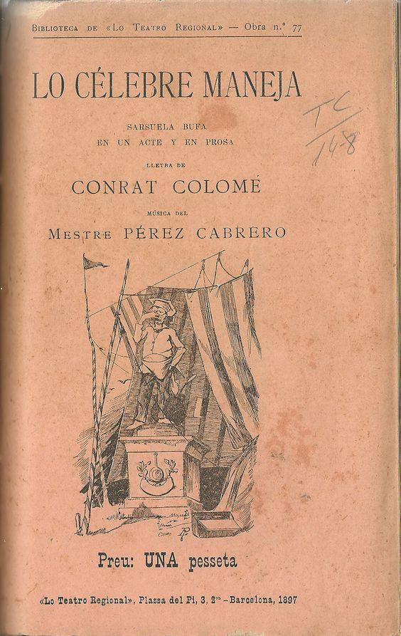 Lo célebre maneja.  Conrat Colomer. Barcelona : Biblioteca de Lo Teatro Regional. 1897. http://bvirtual.bibliotecas.csic.es/csic:csicalephbib000543963