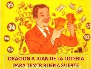 Oración a Juan de la Lotería para recibir la Bendición de ganar en los Juegos de Azar Juan bendíceme en este momento de duros