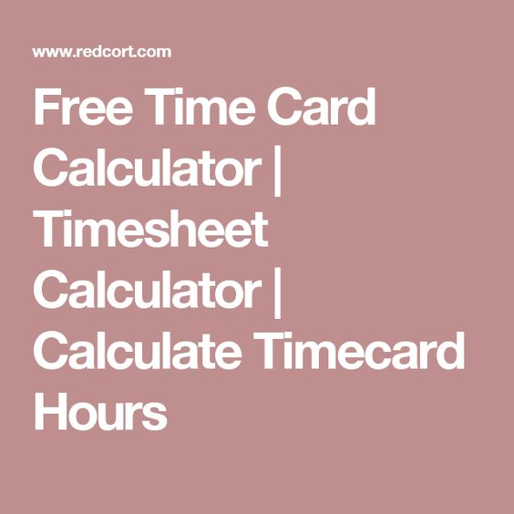 Free Time Card Calculator  Timesheet Calculator  Calculate