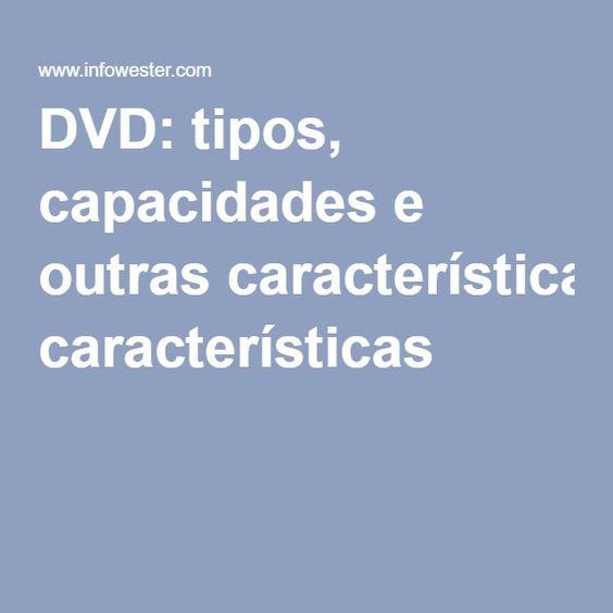 DVD: tipos, capacidades e outras características
