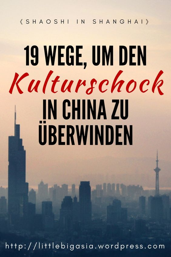 So überwindest du den Kulturschock in China