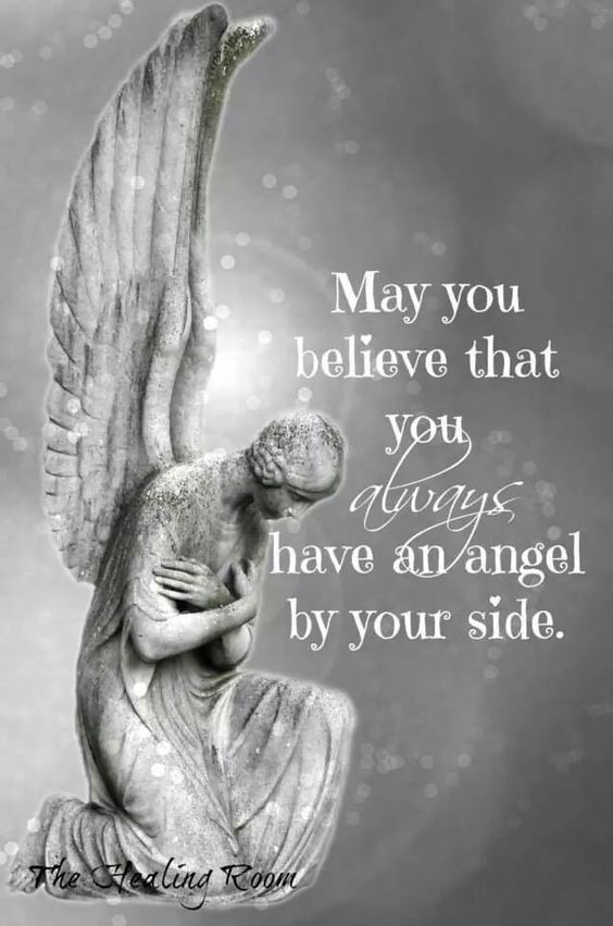 Angels? Of course I do! My daughter, Becky,...her daddy, Dennis,...my grand daughters, Sophi and Grace, ...my ver best friend, Norma, my friend/soulmate, Peter......and so many more!: