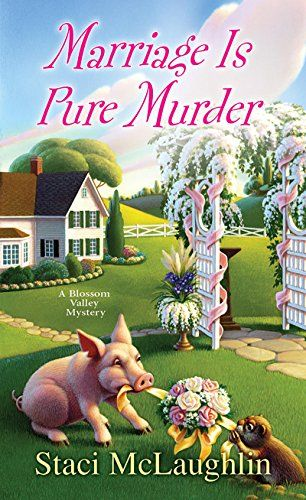 Marriage Is Pure Murder (A Blossom Valley Mystery) by Sta…