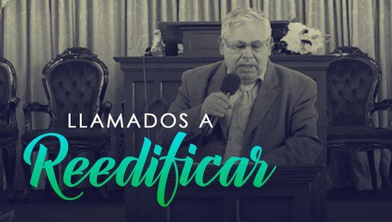 Llamados para reedificar | Rev. Alcides Garzón, MIsionero USA  | Esc. Do...