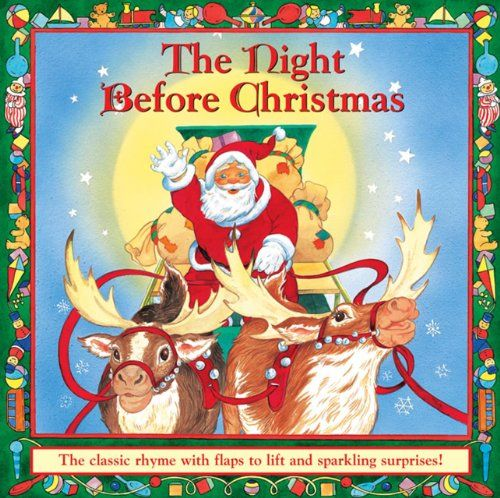 The Night Before Christmas The Classic Rhyme With Flaps To Lift And