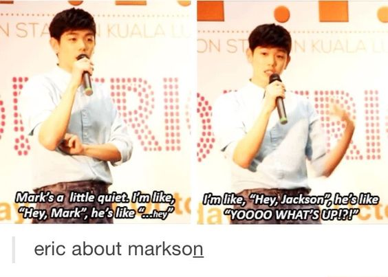 Eric & Markson ... Mark is like me I think that's why he's my bias (at the moment ;) in GOT7