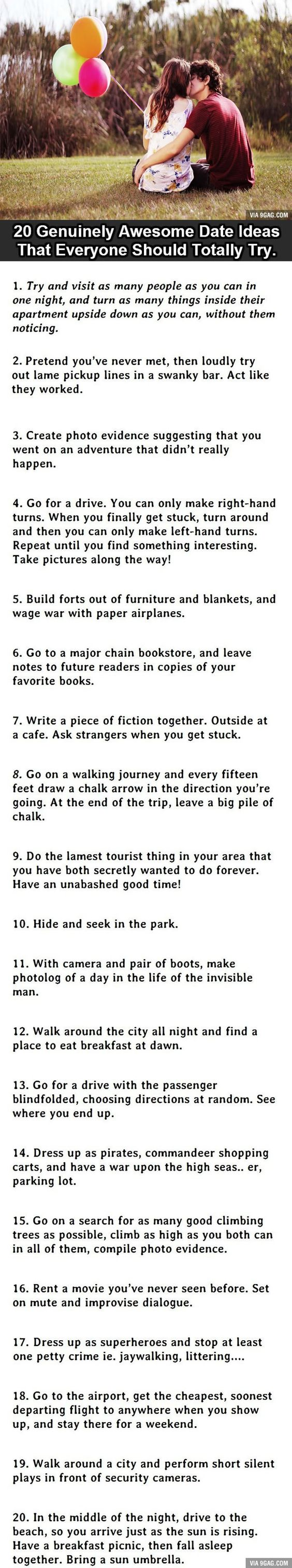 20 Uniquely Awesome Date Ideas. #6 Would Freak Everybody Out. Forget them being date ideas, I know what me and my friends are doing this holiday