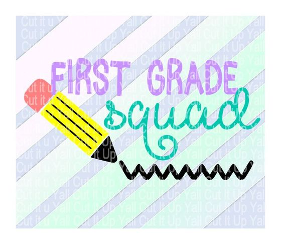 First Grade SVG, Pencil svg, First Grade Squad,  First Day of First Grade, Svg-Dxf-Png-Fcm, Cut Files For Silhouette Cameo/ Cricut. by…