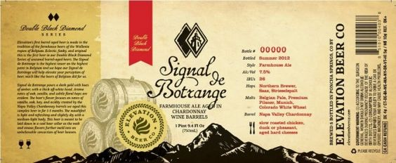 Elevation Beer Co's Double Black Diamond Series – Signal De Botrange.  Named for the highest point in Belgium (2,277 feet) the beer is a farmhouse ale aged in Chardonnay barrels.    Style: Farmhouse/Saison (Barrel Aged, Wine Barrel)  Hops: Northern Brewer, Saaz, Strisselspalt  Malts: Belgian Pale, Premium Pilsner, Munich, Colorado White Wheat    Availability: 750 ml bottles  Bottled: Summer, 2012  Arrival: TBA    7.5% ABV
