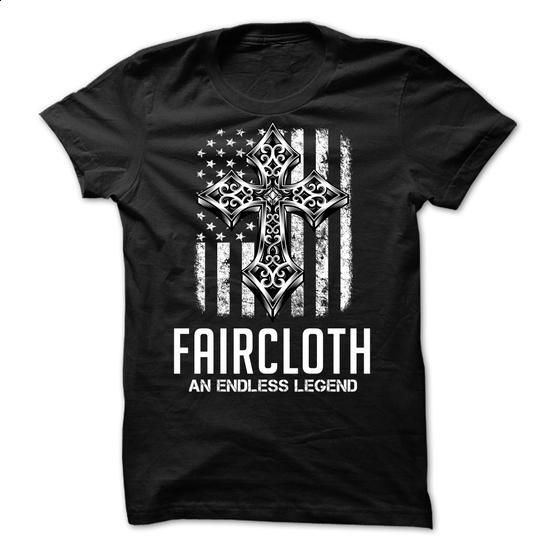 FAIRCLOTH - An Endless Legend - #hoodie schnittmuster #college sweatshirt. SIMILAR ITEMS => https://www.sunfrog.com/Names/FAIRCLOTH--An-Endless-Legend.html?68278