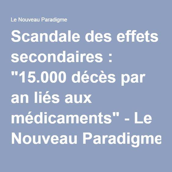 """Scandale des effets secondaires : """"15.000 décès par an liés aux médicaments"""" - Le Nouveau Paradigme"""