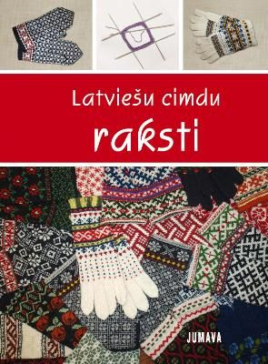 Raimonda Strode, Laura Krustiņa - Latviešu cimdu raksti, Jumava, 2012