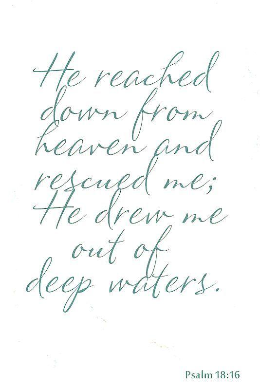 Scripture - Ps 18:16