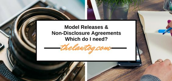 Model Releases versus Non-Disclosure Agreements - Which do I need - non disclosure agreements