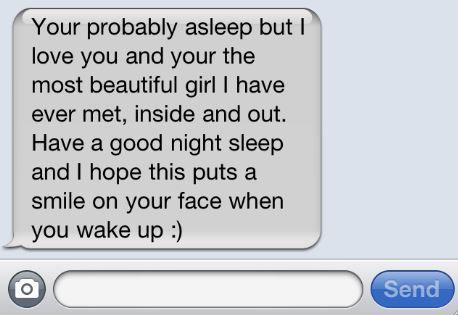 The best kind of texts ever... :) Exactly the type of text messages I'd leave you Brittany... remember. I would always do anything to put a smile on your face and give anything to see that sparkle in your eyes ♥ Te Amo ♥