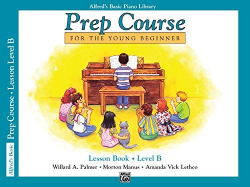 Alfred S Basic Piano Prep Course Lesson Book Bk B For T Https Www Amazon Com Dp 0882848224 Ref Cm Sw R Pi Awdb T1 X J Beginner Lesson Free Reading Books