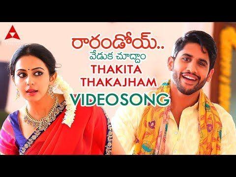 Thakita Thakajham Video Song Raarandoi Veduka Chuddam Video Songs Naga Chaitanya Rakul Preet Youtube Dj Songs Songs Mp3 Song Download