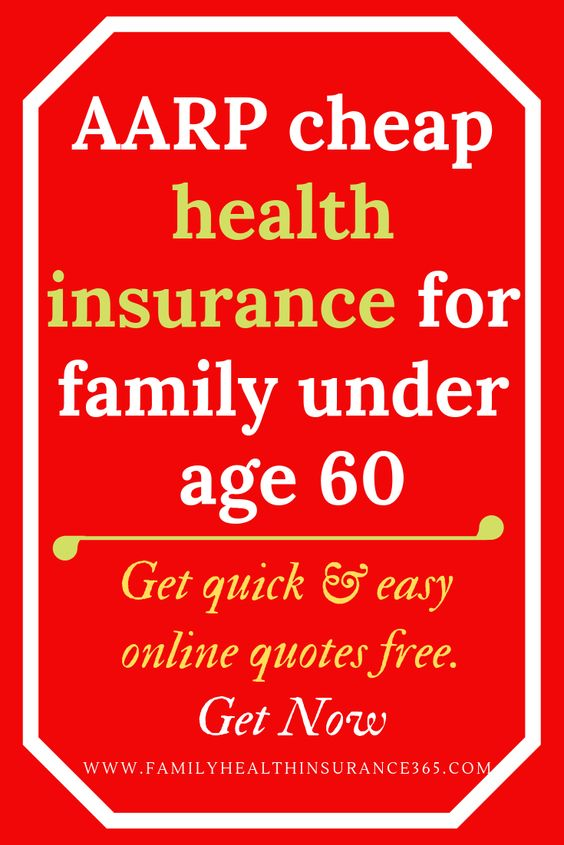 Aarp Cheap Health Insurance For Family Under Age 60 Cheap Health