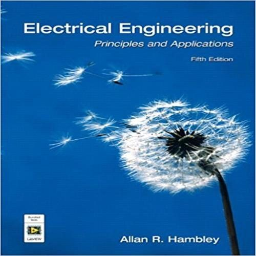 Solutions Manual For Electrical Engineering Principles And Applications 5th Edition By Hambley Giao Dục
